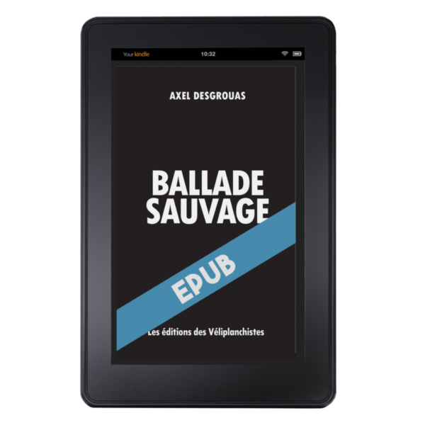 Ballade sauvage - Epub Ebook - Axel Desgrouas